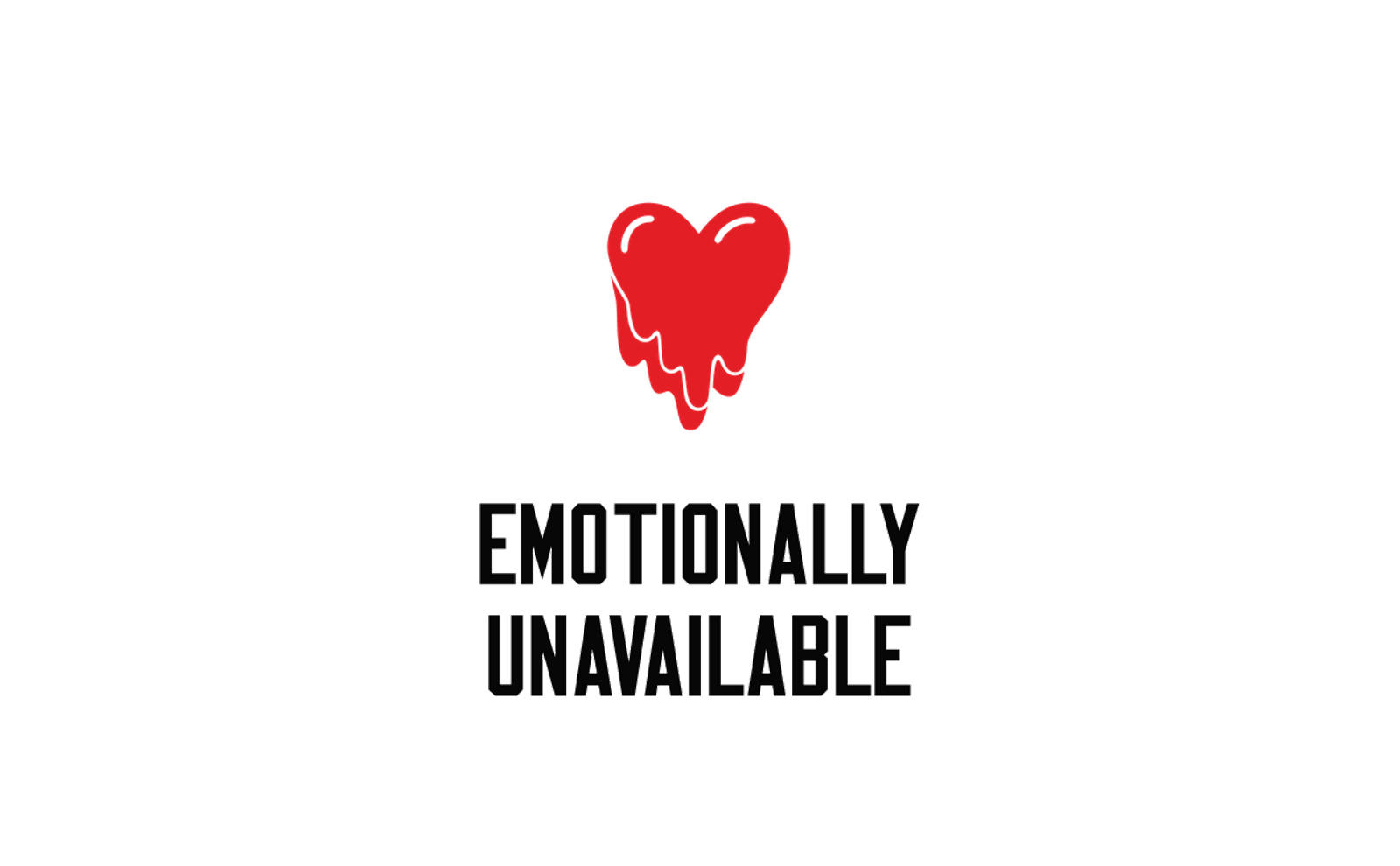 EMOTIONALLY UNAVAILABLE / 20aw